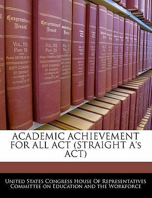 Academic Achievement for All ACT (Straight A's ACT)