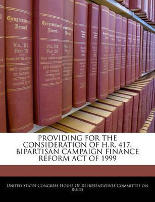 Providing for the Consideration of H.R. 417, Bipartisan Campaign Finance Reform Act of 1999