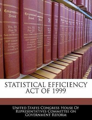 Statistical Efficiency Act of 1999