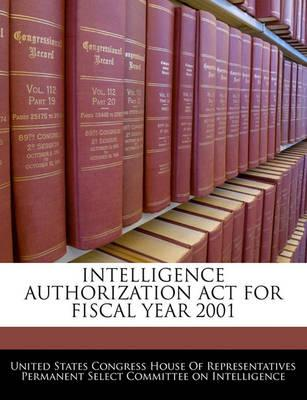 Intelligence Authorization ACT for Fiscal Year 2001