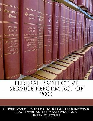 Federal Protective Service Reform Act of 2000