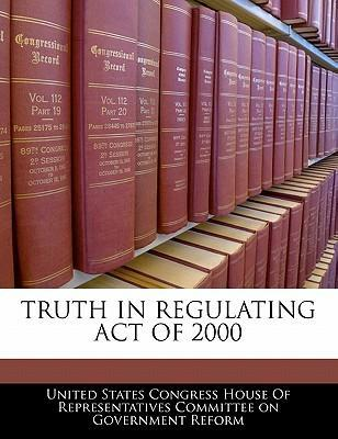 Truth in Regulating Act of 2000