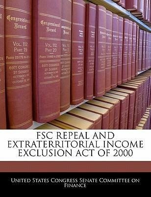 Fsc Repeal and Extraterritorial Income Exclusion Act of 2000