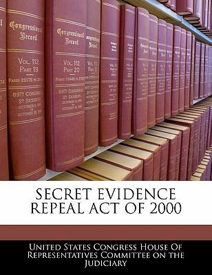 Secret Evidence Repeal Act of 2000