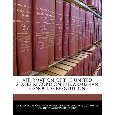 Affirmation of the United States Record on the Armenian Genocide Resolution