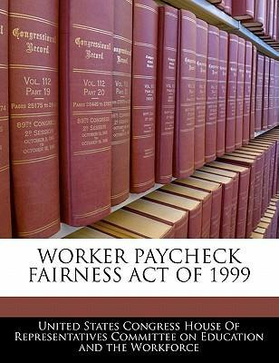 Worker Paycheck Fairness Act of 1999