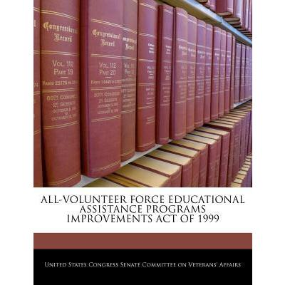 All-Volunteer Force Educational Assistance Programs Improvements Act of 1999