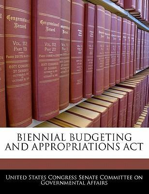 Biennial Budgeting and Appropriations ACT
