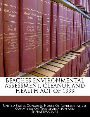 Beaches Environmental Assessment, Cleanup, and Health Act of 1999