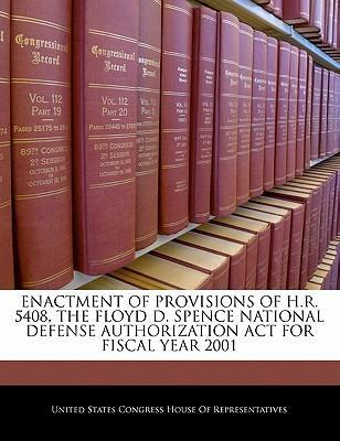 Enactment of Provisions of H.R. 5408, the Floyd D. Spence National Defense Authorization ACT for Fiscal Year 2001