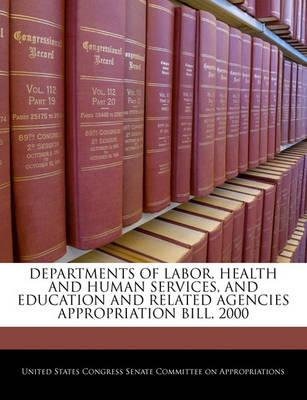 Departments of Labor, Health and Human Services, and Education and Related Agencies Appropriation Bill, 2000