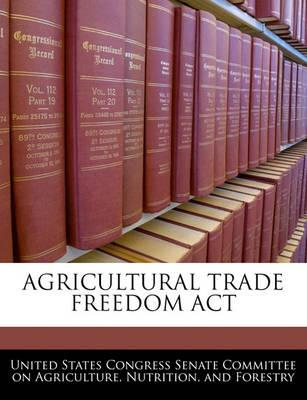 Agricultural Trade Freedom ACT