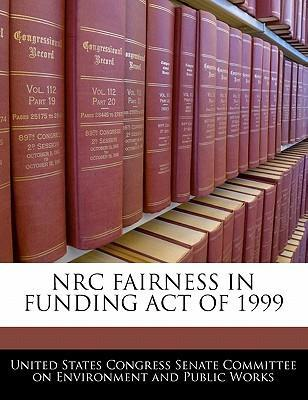 NRC Fairness in Funding Act of 1999