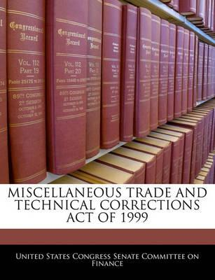 Miscellaneous Trade and Technical Corrections Act of 1999