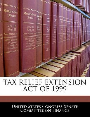 Tax Relief Extension Act of 1999