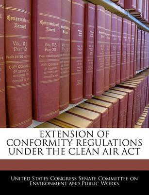 Extension of Conformity Regulations Under the Clean Air ACT