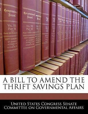 A Bill to Amend the Thrift Savings Plan