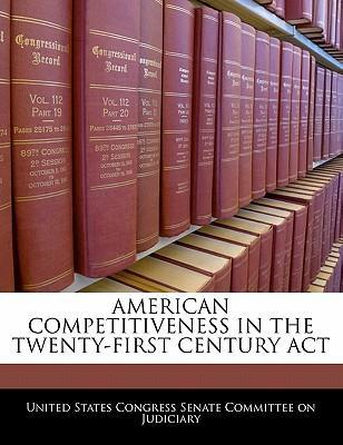 American Competitiveness in the Twenty-First Century ACT