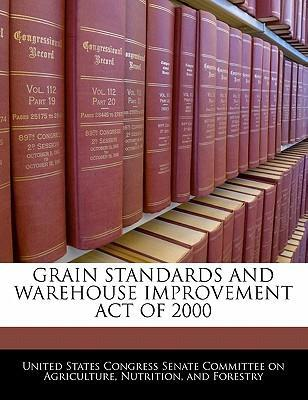 Grain Standards and Warehouse Improvement Act of 2000