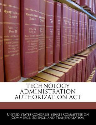 Technology Administration Authorization ACT