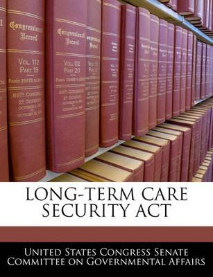Long-Term Care Security ACT