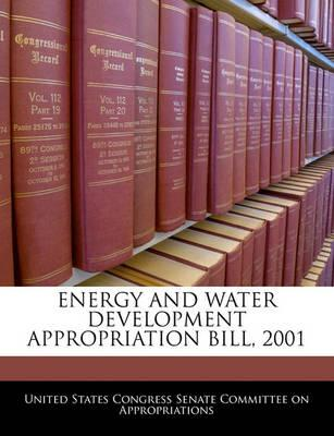 Energy and Water Development Appropriation Bill, 2001