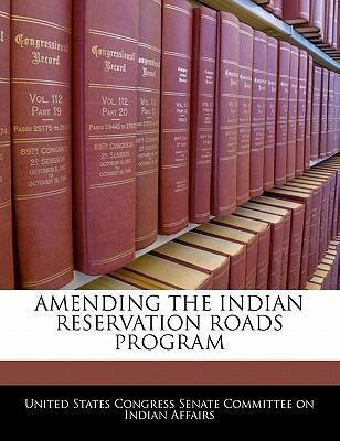 Amending the Indian Reservation Roads Program