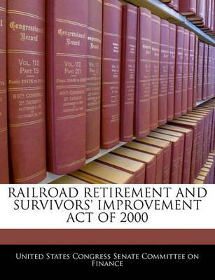 Railroad Retirement and Survivors' Improvement Act of 2000