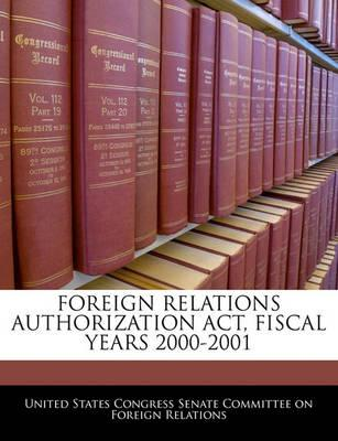 Foreign Relations Authorization ACT, Fiscal Years 2000-2001