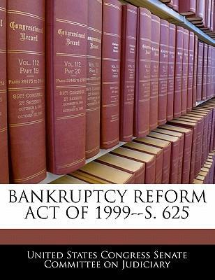 Bankruptcy Reform Act of 1999--S. 625