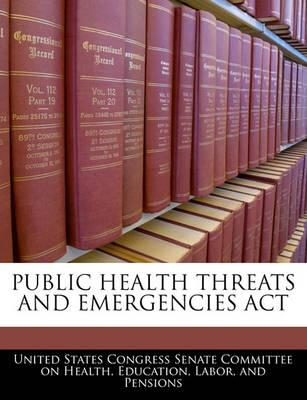 Public Health Threats and Emergencies ACT