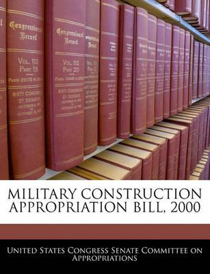 Military Construction Appropriation Bill, 2000