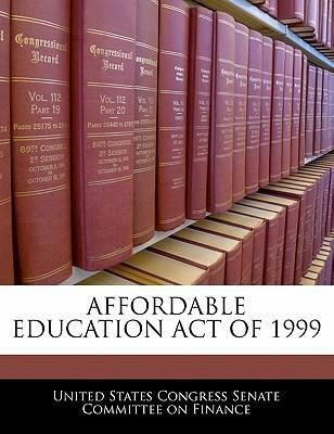 Affordable Education Act of 1999