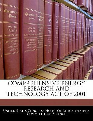 Comprehensive Energy Research and Technology Act of 2001