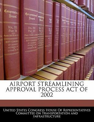 Airport Streamlining Approval Process Act of 2002