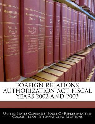 Foreign Relations Authorization ACT, Fiscal Years 2002 and 2003