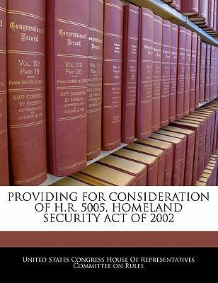 Providing for Consideration of H.R. 5005, Homeland Security Act of 2002