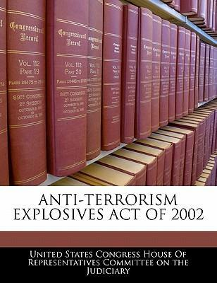 Anti-Terrorism Explosives Act of 2002
