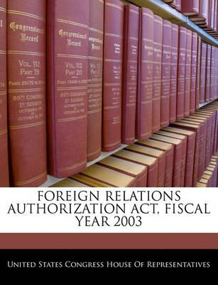 Foreign Relations Authorization ACT, Fiscal Year 2003