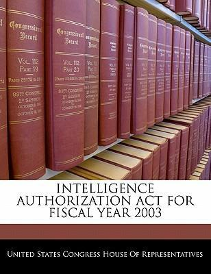 Intelligence Authorization ACT for Fiscal Year 2003