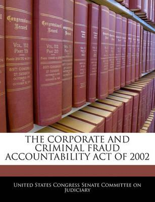 The Corporate and Criminal Fraud Accountability Act of 2002