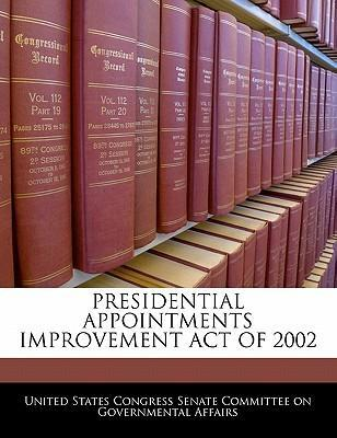 Presidential Appointments Improvement Act of 2002
