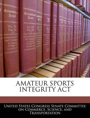 Amateur Sports Integrity ACT