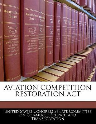 Aviation Competition Restoration ACT