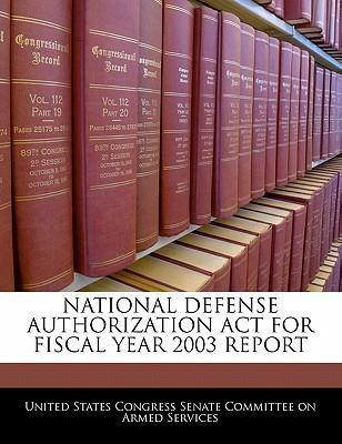 National Defense Authorization ACT for Fiscal Year 2003 Report