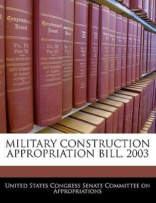 Military Construction Appropriation Bill, 2003