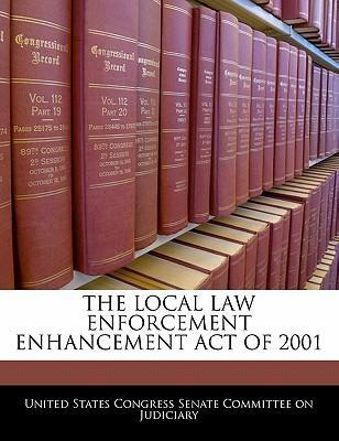 The Local Law Enforcement Enhancement Act of 2001