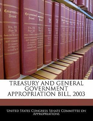 Treasury and General Government Appropriation Bill, 2003