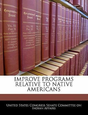 Improve Programs Relative to Native Americans