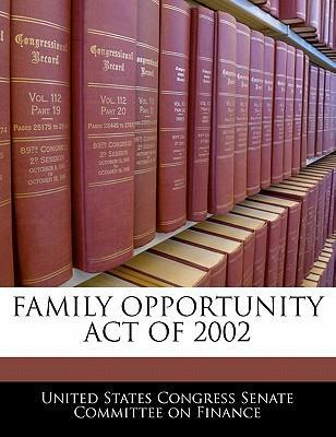 Family Opportunity Act of 2002